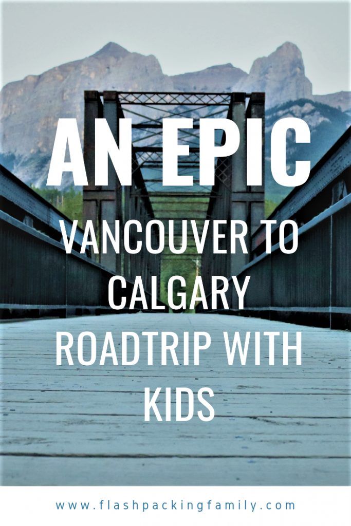 An epic Vancouver to Calgary roadtrip with kids