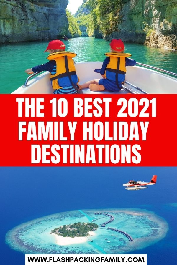 The 10 Best 2021 Family Holiday Destinations