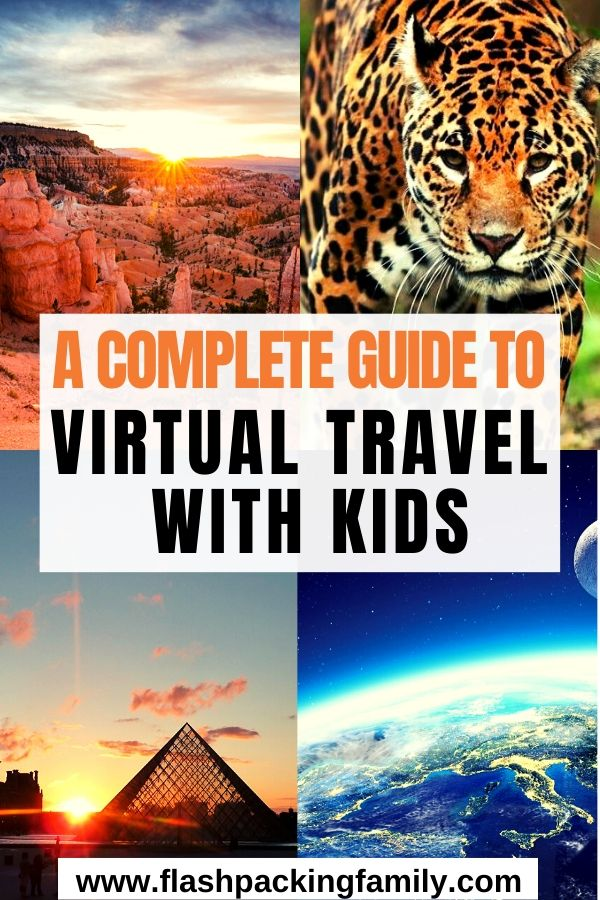 A Complete Guide to Virtual Travel with Kids
