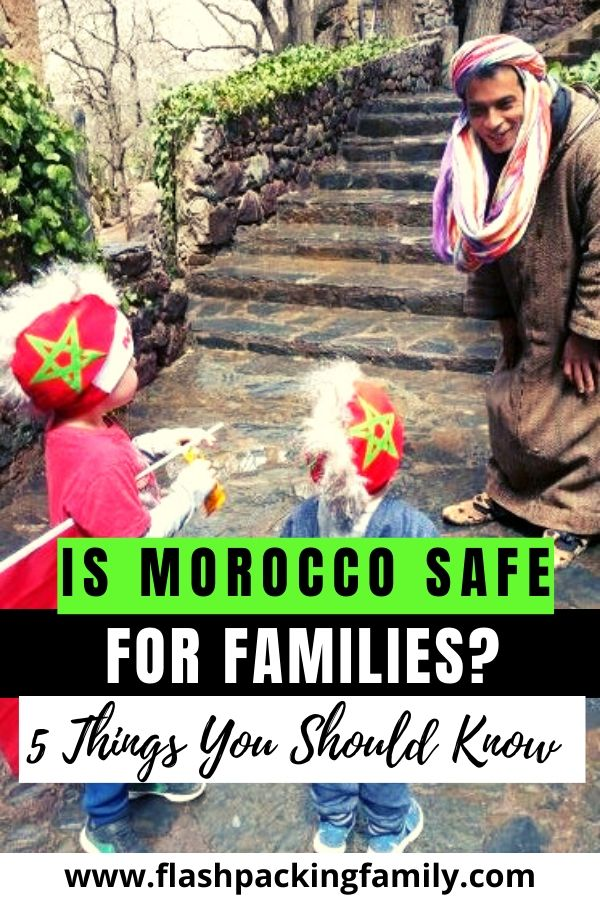 Is Morocco safe for families 5 things you should know