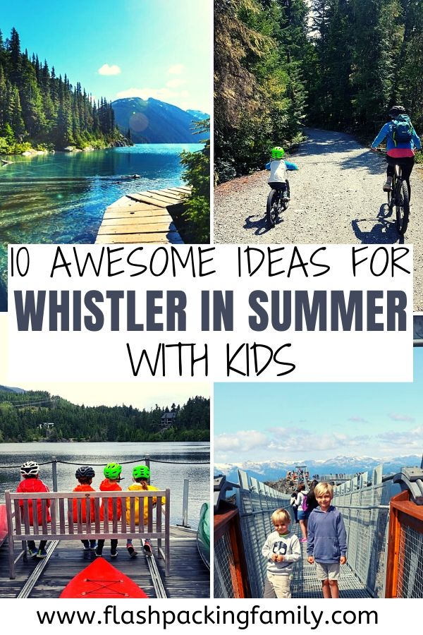 10 Awecome ideas for Whistler in Summer with kids