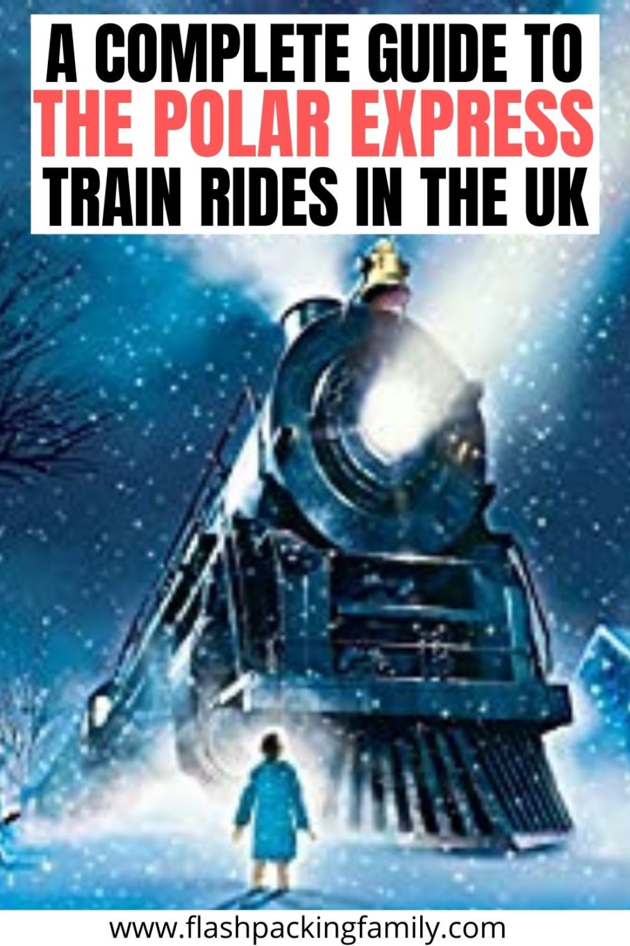 A Complete Guide to the Polar Express Train Rides in the UK.