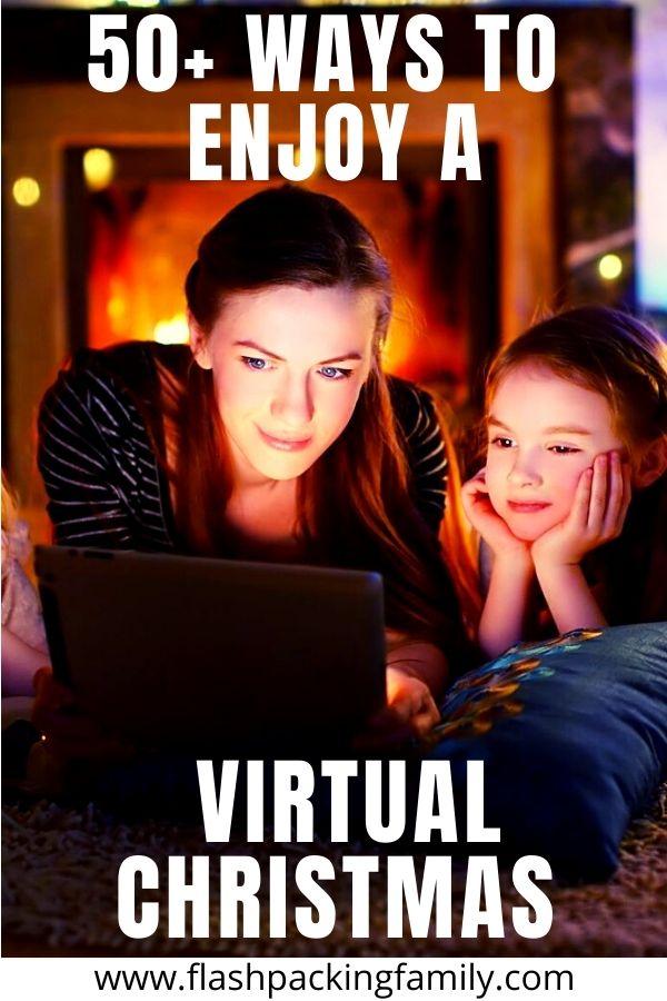 50+ Ways to Enjoy A Virtual Christmas