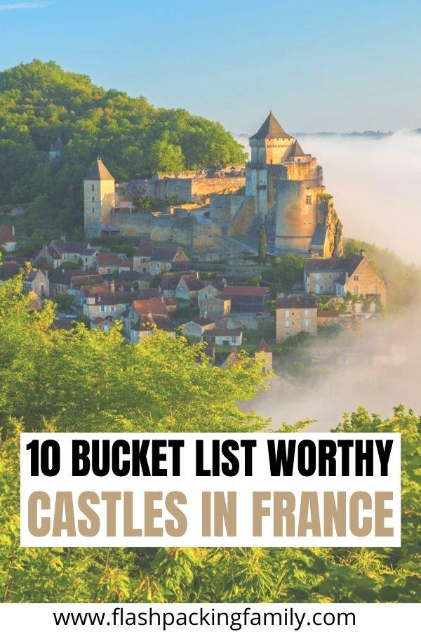 10 Bucket List Worthy Castles in France.