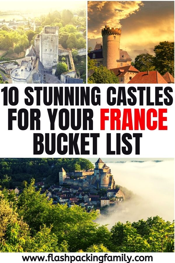 10 Stunning Castles for your France Bucket List.
