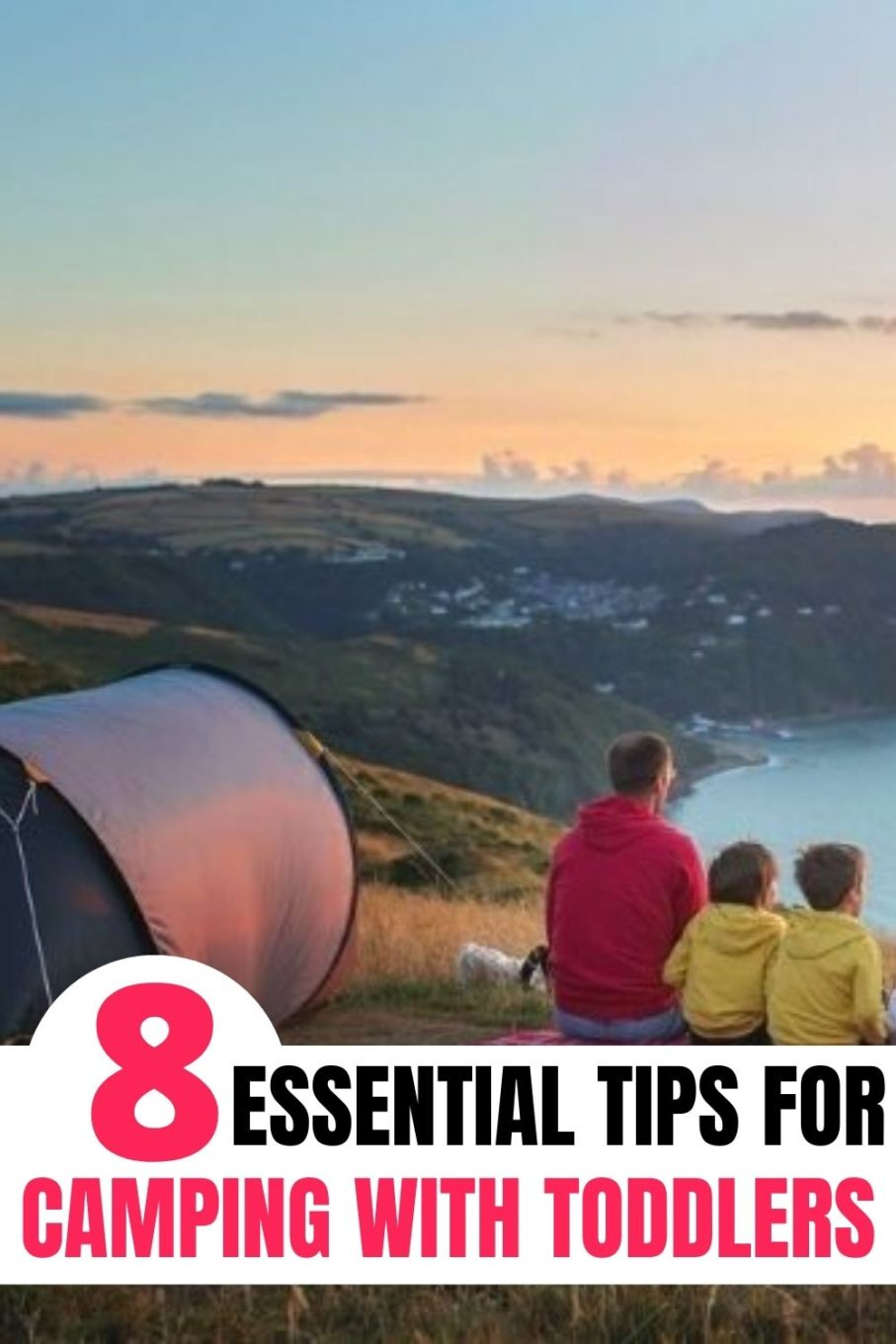8 Essential Tips For Camping with Toddlers.