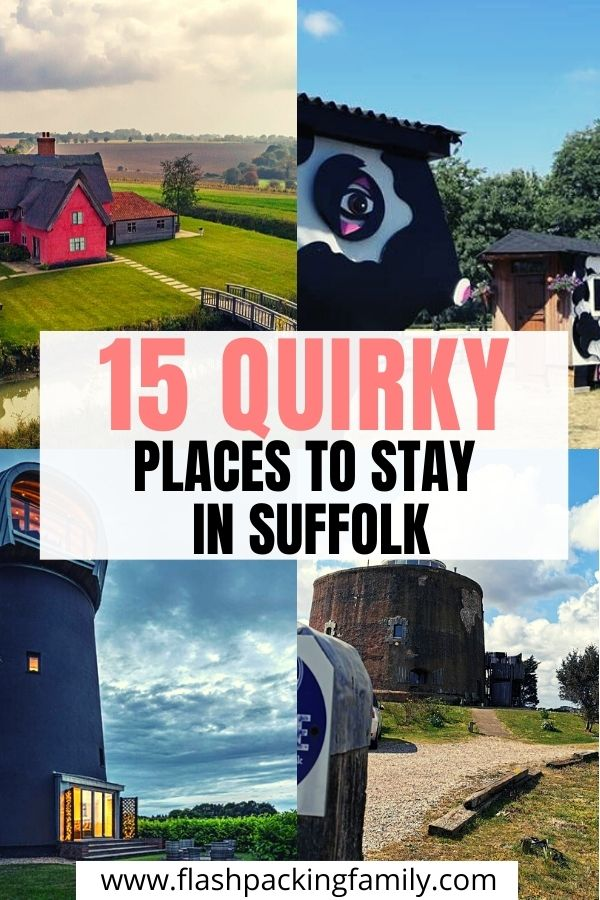 15 Quirky Places to stay in Suffolk.